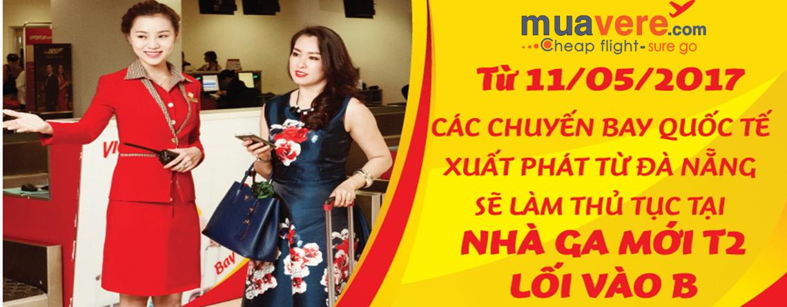 Đà Nẵng thay đổi nhà ga hành khách quốc tế mới – lưu ý để không bị lỡ chuyến bay